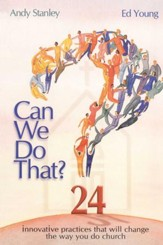 Can We Do That?: Innovative Practices That Will Change the Way You Do Church - eBook