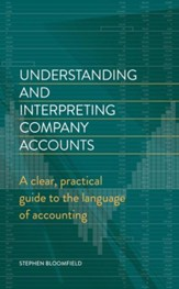 Understanding and Interpreting Company Accounts: A practical guide to published accounts for non-specialists / Digital original - eBook