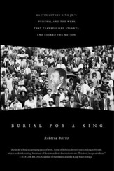 Burial for a King: Martin Luther King Jr.'s Funeral and the Week that Transformed Atlanta and Rocked the Nation - eBook