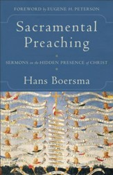Sacramental Preaching: Sermons on the Hidden Presence of Christ - eBook
