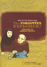 Who in the World was the Forgotten Explorer? The Story of Amerigo Vespucci
