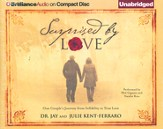 Surprised by Love: One Couple's Journey from Infidelity to True Love Unabridged Audiobook on CD