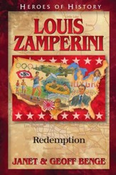 Louis Zamperini: Redemption (Christian Heroes: Then and Now)