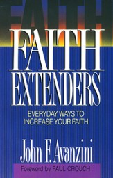Faith Extenders: Everyday Ways to Increase Your Faith