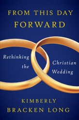 From This Day Forward-Rethinking the Christian Wedding - eBook
