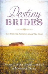 Destiny Brides: Two Historical Romances Under One Cover - eBook