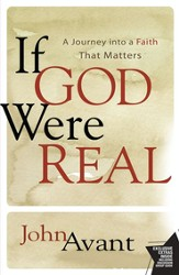 If God Were Real: A Journey into a Faith That Matters - eBook