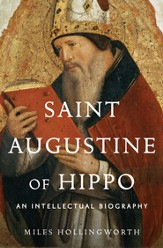 Saint Augustine of Hippo: An Intellectual Biography