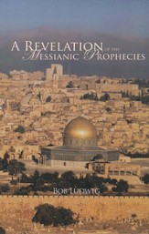 A Revelation of the Messianic Prophecies