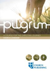 Pilgrim: A Course for the Christian Journey - Church and Kingdom - eBook