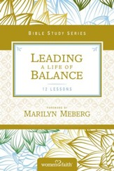 Leading a Life of Balance: Women of Faith Study Guide Series - eBook