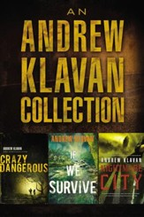 An Andrew Klavan Collection: Crazy Dangerous, If We Survive, Nightmare City / Digital original - eBook