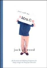 Just Call Me Mrs. C.: An Uplifting                 Companion for Today's Single-but-Prayerful Christian