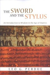 The Sword and the Stylus: An Introduction to Wisdom in the Age of Empires