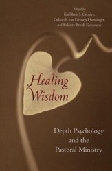 Healing Wisdom: Depth Psychology and the Pastoral Ministry