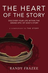 The Heart of the Story: Discover Your Life Within the Grand Epic of God's Story - eBook