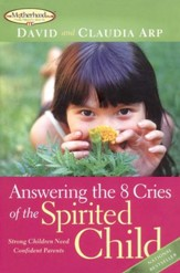 Answering the 8 Cries of the Spirited Child: Strong Children Need Confident Parents - eBook