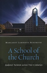 A School of the Church: Andover Newton Across Two Centuries