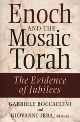 Enoch and the Mosaic Torah: The Evidence of Jubilees