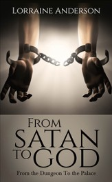 From satan to God: From the Dungeon To the Palace - eBook