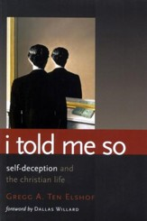 I Told Me So: The Role of Self-Deception in Christian Living