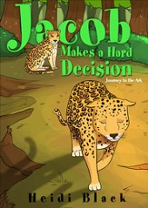 Jacob Makes a Hard Decision: Journey to the Ark - eBook