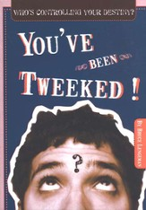 You've Been Tweeked