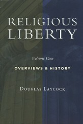 Collected Works on Religious Liberty, Vol 1: Overviews and History