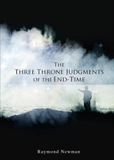 The Three Throne Judgments of the End-Time - eBook