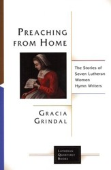 Preaching from Home: The Stories of Eight Lutheran Hymnwriters