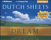 Dream: Discovering God's Purpose for Your Life Unabridged Audiobook on CD