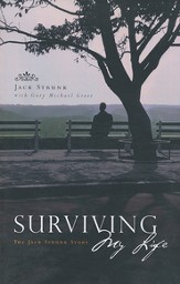 Surviving My Life: The Jack Strunk Story