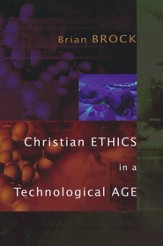 Christian Ethics in a Technological Age