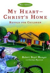 My Heart, Christ's Home: Retold for Children--5 copies