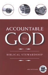 Accountable to God: Biblical Stewardship