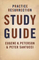 Practice Resurrection Study Guide