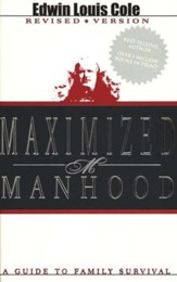 Maximized Manhood, Revised: A Guide to Family Survival
