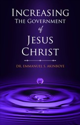 Increasing the Government of Jesus Christ - eBook