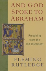 And God Spoke to Abraham: Preaching the Old Testament