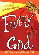 Funny 4 God: A Variety of Christian Comedy Skits