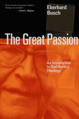 The Great Passion: An Introduction to Karl Barth's Theology