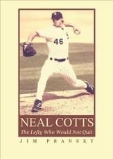 Neal Cotts: The Lefty Who Would Not Quit - eBook