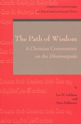 The Path of Wisdom: A Christian Commentary on the Dhammapada