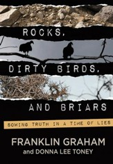 Rocks, Dirty Birds, and Briars: Sowing Truth In A Time of Lies - eBook