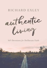Authentic Living: 369 Devotions For A Deliberate Faith - eBook