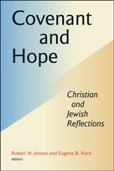 Covenant and Hope: Christian and Jewish Reflections