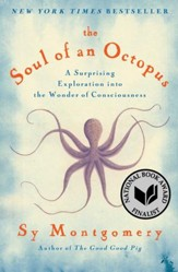 The Soul of an Octopus: A Surprising Exploration into the Wonder of Consciousness - eBook