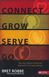 Connect Grow Serve Go: Moving Toward a Balanced Approach to Adult Ministry (Booklet)