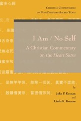 I Am/No Self: A Christian Commentary on the Heart Sutra