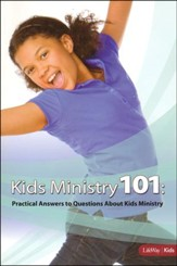 Kids Ministry 101: Practical Answers to Your Questions About Kids Ministry (Handbook)